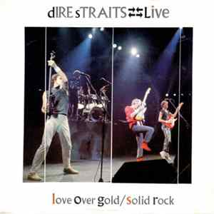 Descargar Dire Straits - Love Over Gold (Live) / Solid Rock (Live)