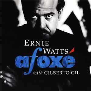 Descargar Ernie Watts With Gilberto Gil - Afoxé