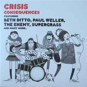 Descargar Crisis Featuring Beth Ditto, Paul Weller, The Enemy , Supergrass - Consequences